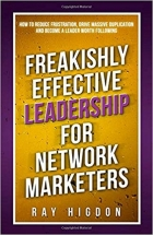 Freakishly Effective Leadership for Network Marketers