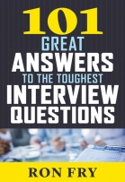 101 Greatest Answers to the Toughest Interview Questions